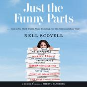 Just the Funny Parts: … And a Few Hard Truths About Sneaking Into the Hollywood Boys' Club Audiobook, by Nell Scovell