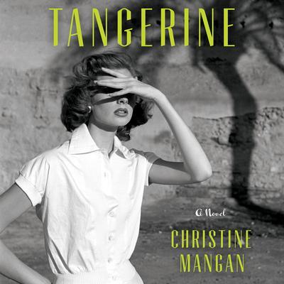 Tangerine Audiobook, by Christine Mangan