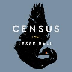 Census Audiobook, by Jesse Ball