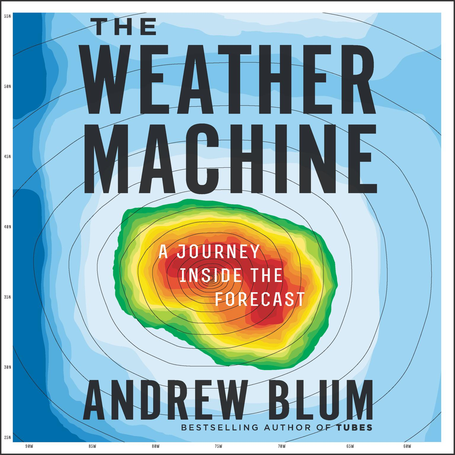 Printable The Weather Machine: A Journey Inside the Forecast Audiobook Cover Art