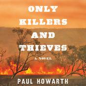 Only Killers and Thieves Audiobook, by Paul Howarth