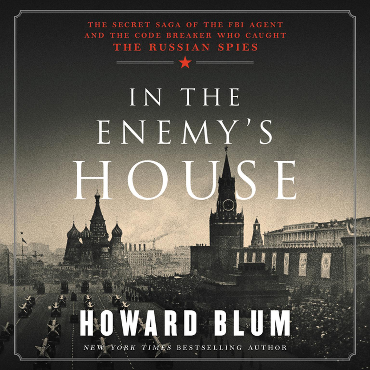 Printable In the Enemy's House: The Secret Saga of the FBI Agent and the Code Breaker Who Caught the Russian Spies Audiobook Cover Art