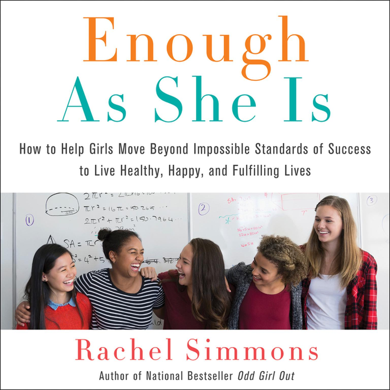 Enough As She Is: How to Help Girls Move Beyond Impossible Standards of Success to Live Healthy, Happy, and Fulfilling Lives Audiobook, by Rachel Simmons