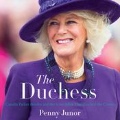 The Duchess: Camilla Parker Bowles and the Love Affair That Rocked the Crown Audiobook, by Penny Junor