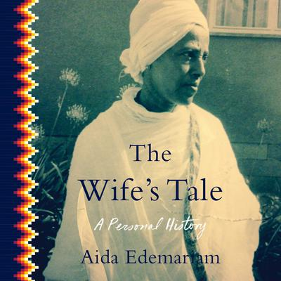 The Wifes Tale: A Personal History Audiobook, by Aida Edemariam