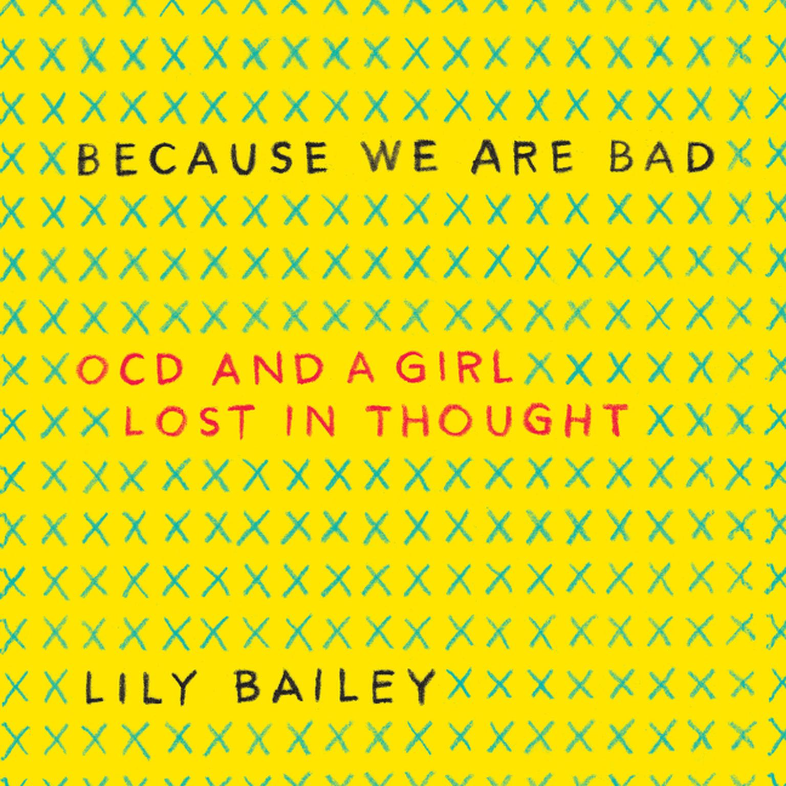 Printable Because We Are Bad: OCD and a Girl Lost in Thought Audiobook Cover Art