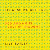 Because We Are Bad: OCD and a Girl Lost in Thought Audiobook, by Lily Bailey