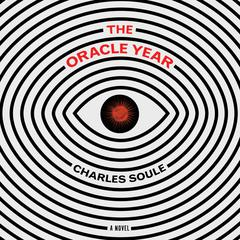 The Oracle Year: A Novel Audiobook, by Charles Soule
