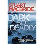 A Dark So Deadly Audiobook, by Stuart MacBride