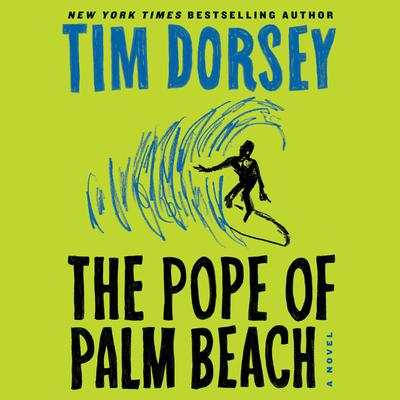 The Pope of Palm Beach: A Novel Audiobook, by
