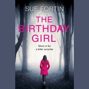 The Birthday Girl Audiobook, by Sue Fortin