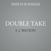 Double Take: A Novel Audiobook, by S. J. Watson