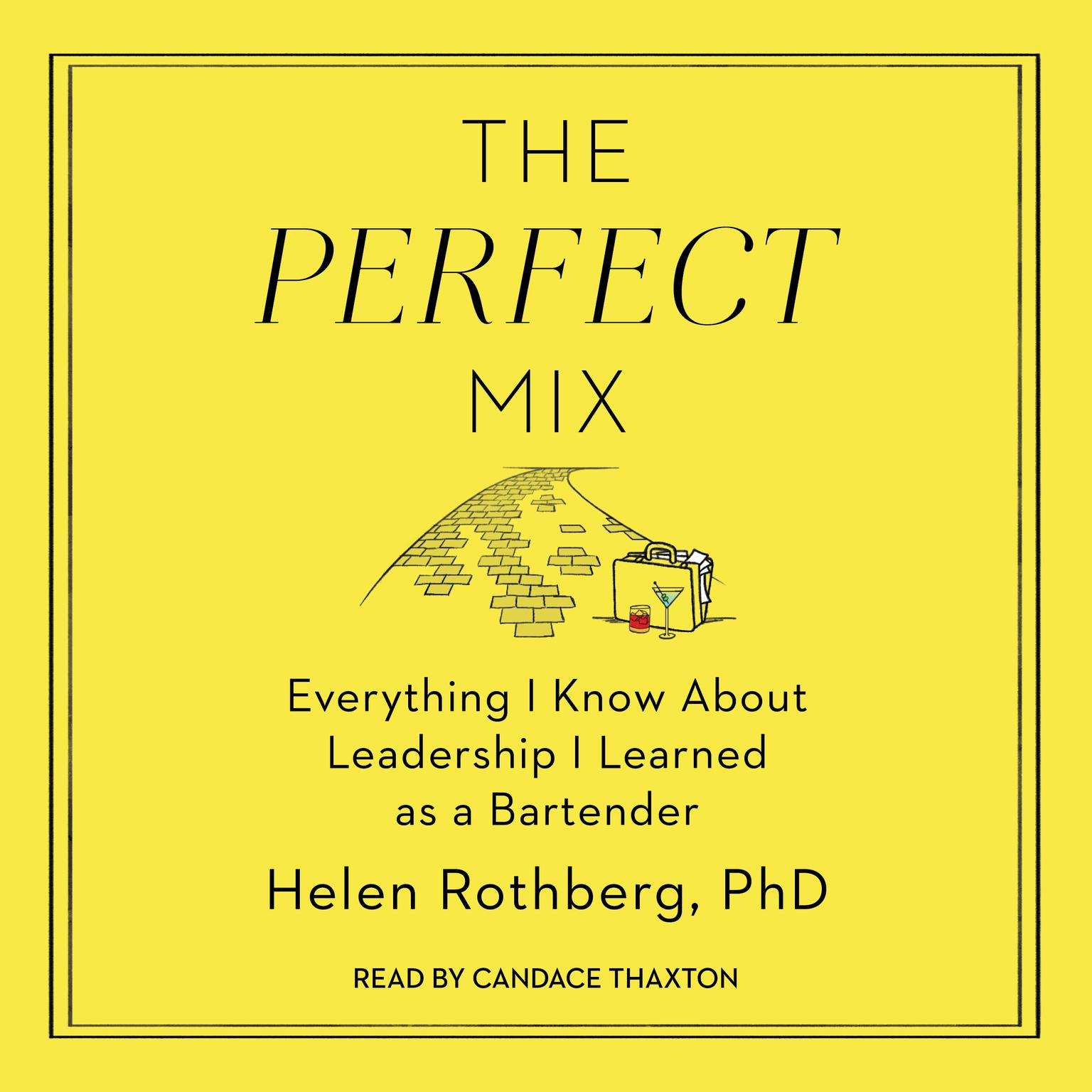 Printable The Perfect Mix: Everything I Know About Leadership I Learned as a Bartender Audiobook Cover Art