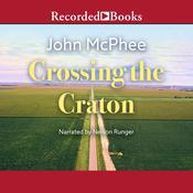 Crossing the Craton Audiobook, by John McPhee