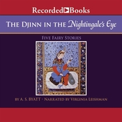 The Djinn in the Nightingales Eye Audiobook, by A. S. Byatt