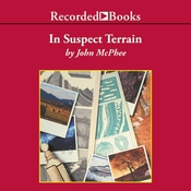 In Suspect Terrain Audiobook, by John McPhee