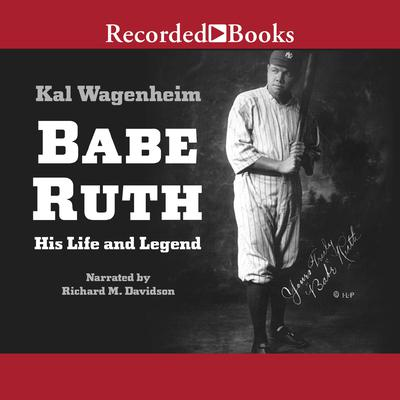 Babe Ruth: His Life and Legend Audiobook, by