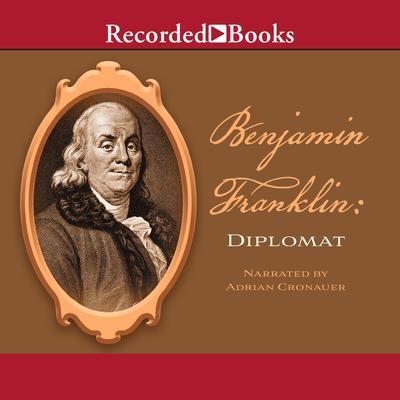 Benjamin Franklin: Diplomat Audiobook, by Benjamin Franklin