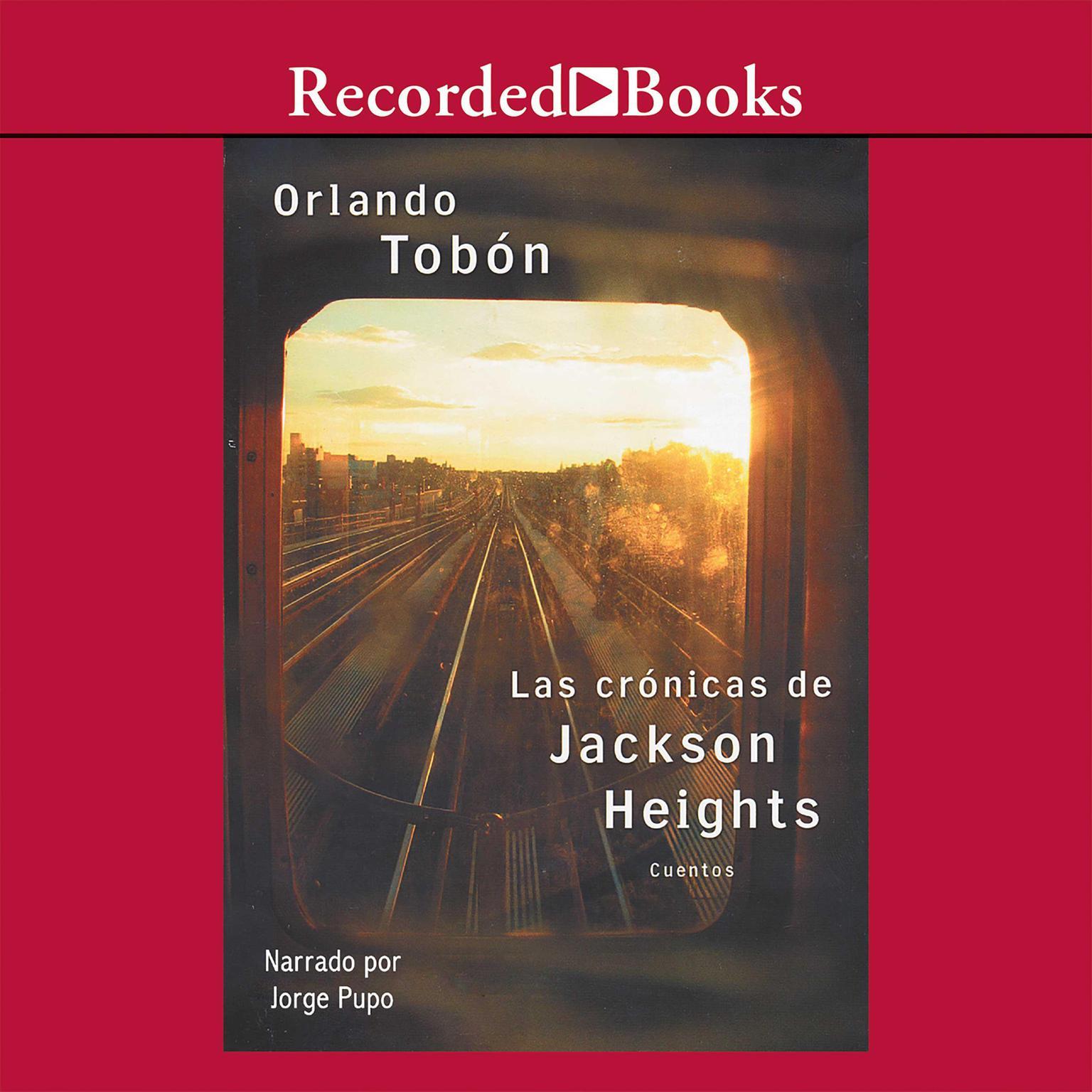 Las crónicas de Jackson Heights: Cuando no basta cruzar la frontera Audiobook, by Orlando Tobon