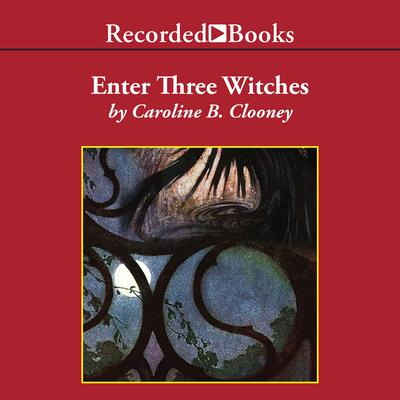 Enter Three Witches Audiobook, by Caroline B. Cooney