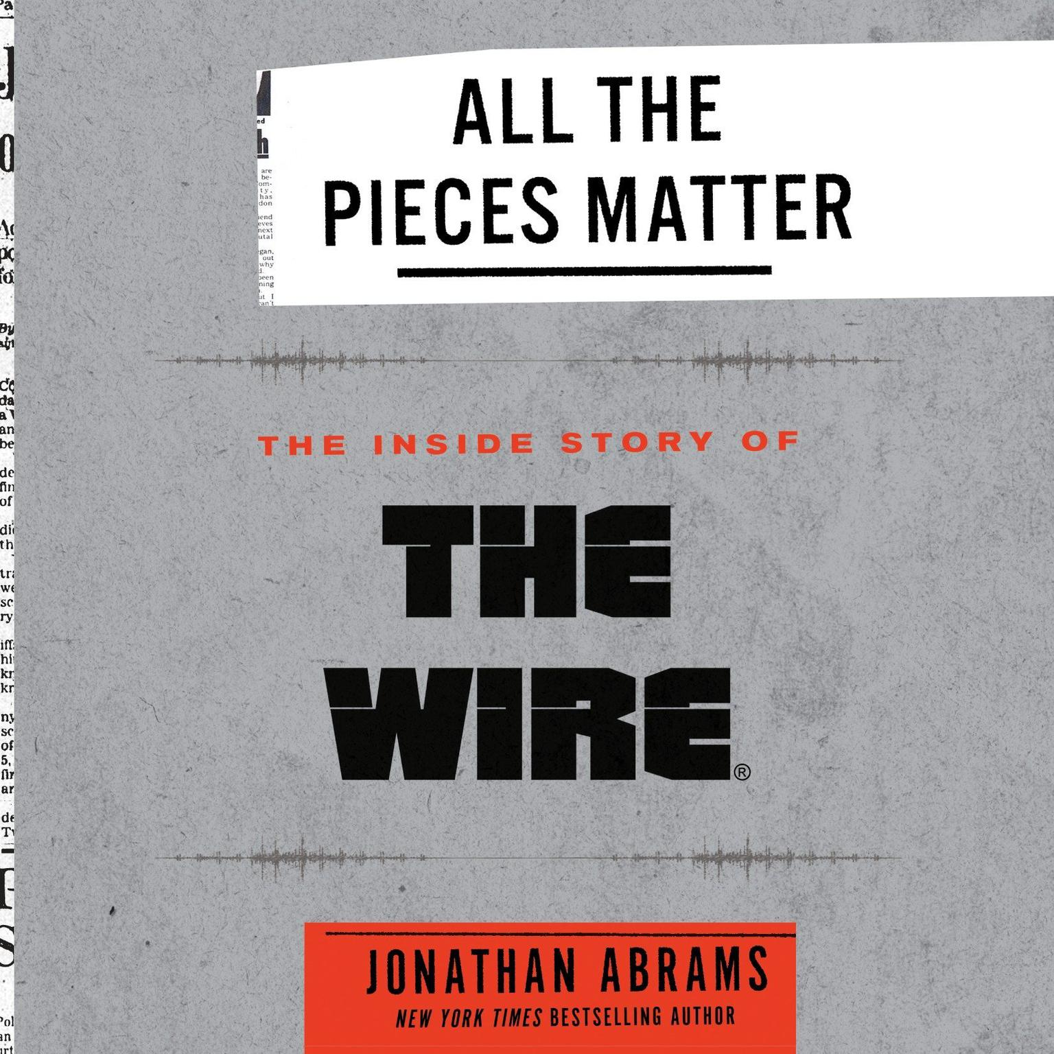 Printable All the Pieces Matter: The Inside Story of The Wire® Audiobook Cover Art
