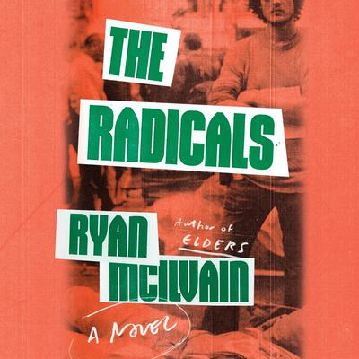 The Radicals: A Novel Audiobook, by Ryan McIlvain