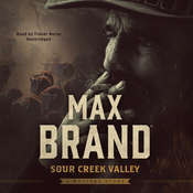 Sour Creek Valley: A Western Story Audiobook, by Max Brand