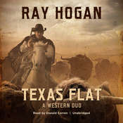 Texas Flat: A Western Duo Audiobook, by Ray Hogan