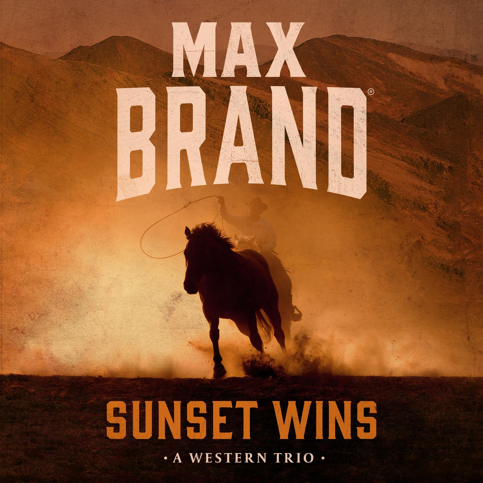 Sunset Wins : A Western Trio Audiobook, by Max Brand