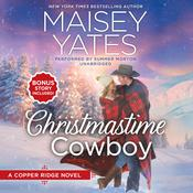 Christmastime Cowboy: Copper Ridge Audiobook, by Maisey Yates