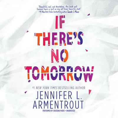 If There's No Tomorrow Audiobook, by Jennifer L. Armentrout