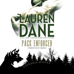 Pack Enforcer Audiobook, by Lauren Dane