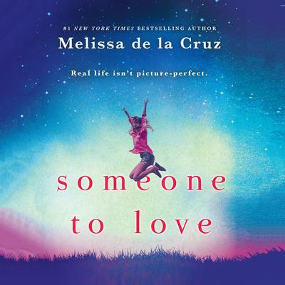 Someone to Love Audiobook, by Melissa de la Cruz