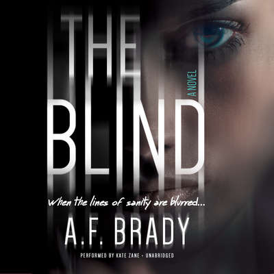 The Blind: A Chilling Psychological Suspense Audiobook, by A. F. Brady