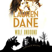 Wolf Unbound: (Cascadia Wolves, #4) Audiobook, by Lauren Dane