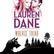 Wolves' Triad Audiobook, by Lauren Dane