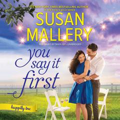 You Say It First Audiobook, by Susan Mallery