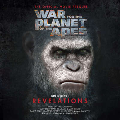 War for the Planet of the Apes: Revelations: The Official Movie Prequel Audiobook, by Greg Keyes
