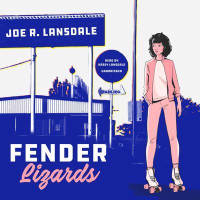Fender Lizards  Audiobook, by Joe R. Lansdale