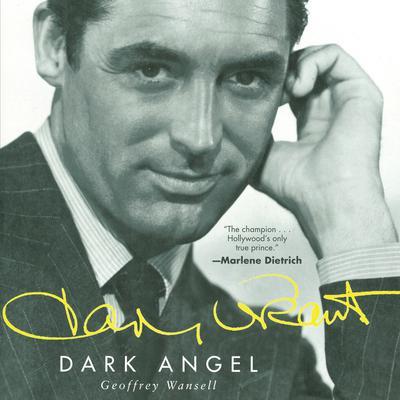 Cary Grant: Dark Angel Audiobook, by Geoffrey Wansell