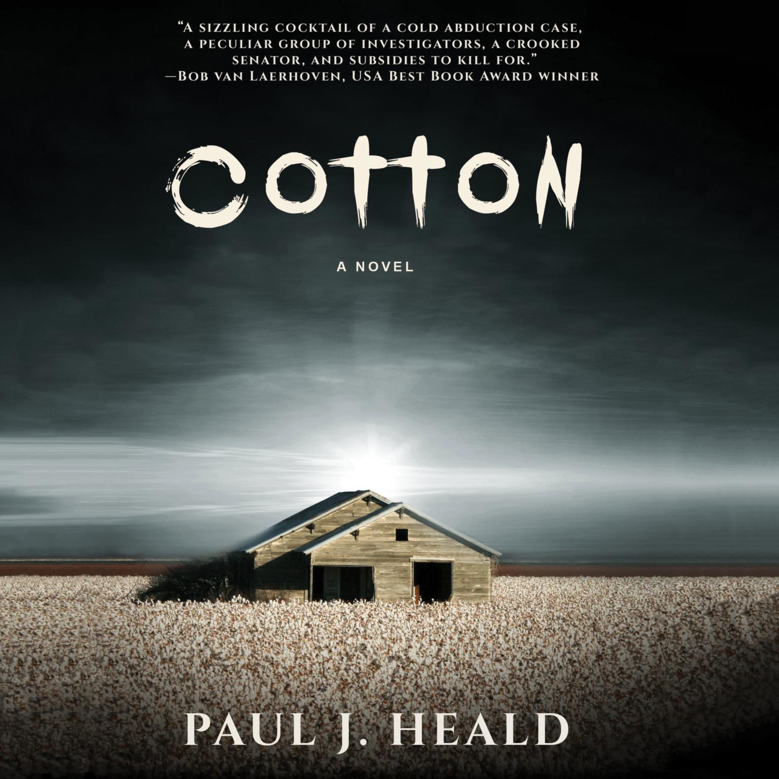 Cotton: A Novel Audiobook, by Paul J. Heald