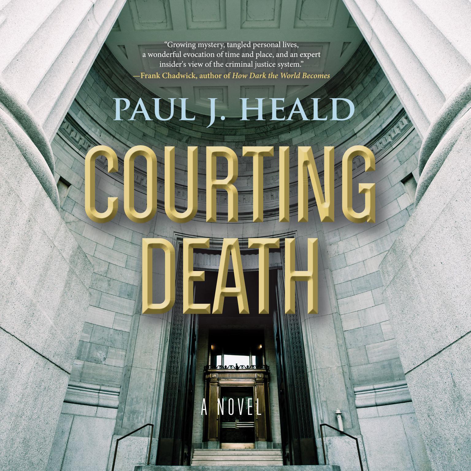 Courting Death: A Novel Audiobook, by Paul J. Heald