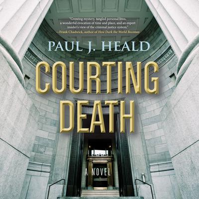 Courting Death: A Novel Audiobook, by Paul J. Heald