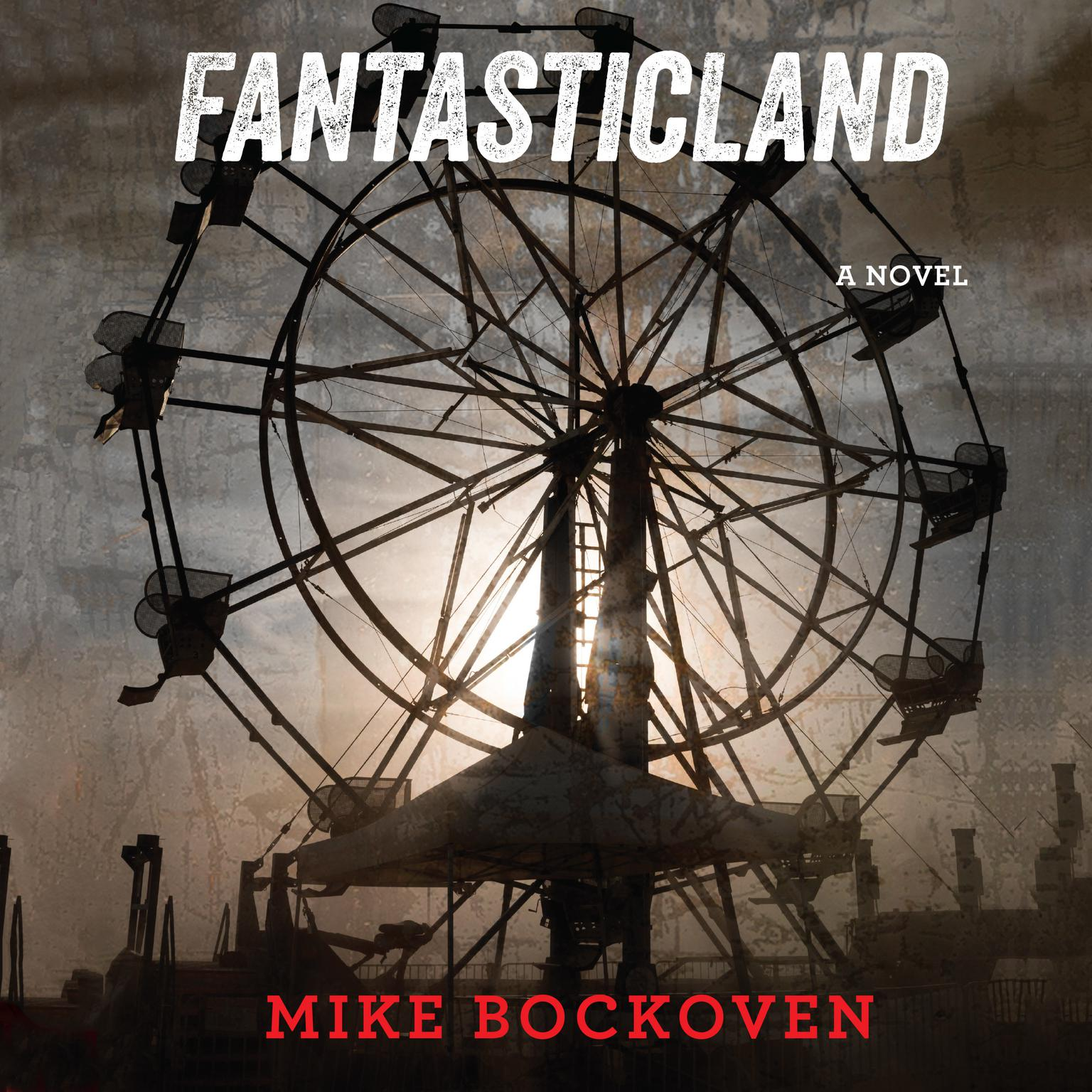 FantasticLand: A Novel Audiobook, by Mike Bockoven