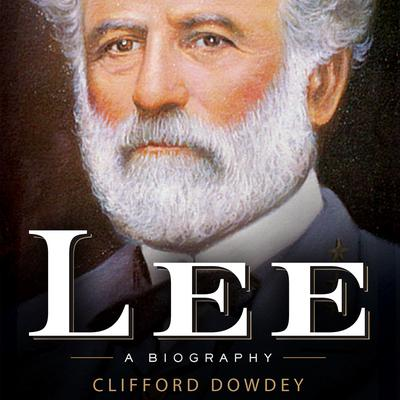 Lee: A Biography Audiobook, by Clifford Dowdey