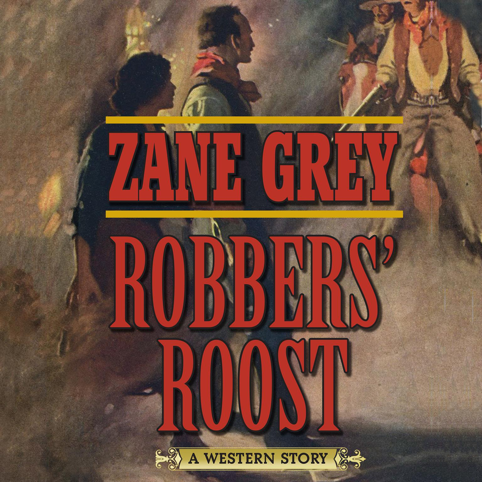 Robbers Roost: A Western Story Audiobook, by Zane Grey