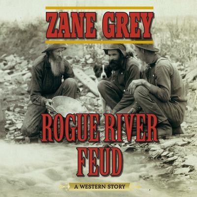 Rogue River Feud: A Western Story Audiobook, by Zane Grey