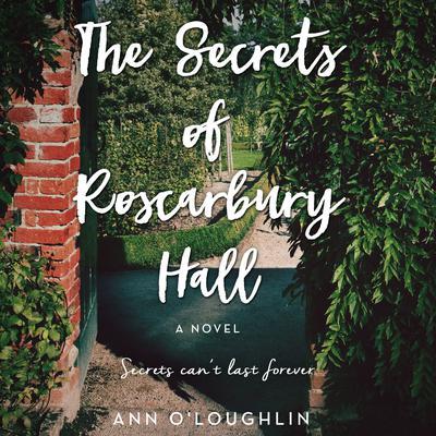 The Secrets of Roscarbury Hall: A Novel Audiobook, by Ann O'Loughlin