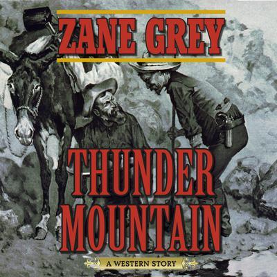 Thunder Mountain: A Western Story Audiobook, by Zane Grey