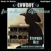Cowboy For A Rainy Afternoon Audiobook, by Stephen Bly